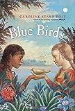 Blue Birds by Starr Rose, Caroline (2015) Hardcover