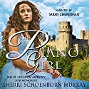 The Piano Girl: Counterfeit Princess Audiobook by Sherri Schoenborn Murray Narrated by Sarah Zimmerman