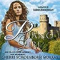 The Piano Girl Audiobook by Sherri Schoenborn Murray Narrated by Sarah Zimmerman
