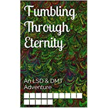 Tumbling Through Eternity: An LSD & DMT Adventure