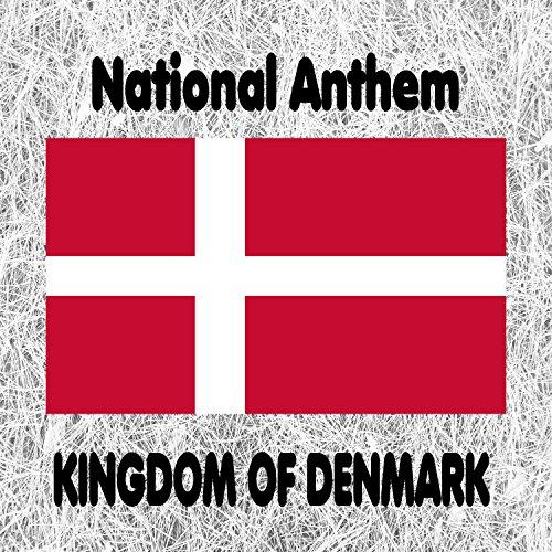 (Kingdom of Denmark - Danish National Anthem and Royal Anthem)