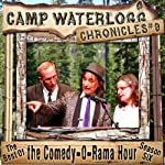 The Camp Waterlogg Chronicles 9: The Best of the Comedy-O-Rama Hour, Season 6 | Joe Bevilacqua,Lorie Kellogg,Pedro Pablo Sacristán,Charles Dawson Butler