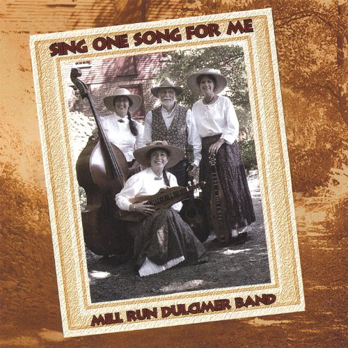 Sing One Song for Me Mill Run Dulcimer Band