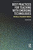 Online & Blended Learning: Best Practices for Teaching with Emerging Technologies (Best Practices in Online Teaching and Learning) (Volume 2)