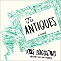 The Antiques: A Novel Audiobook by Kris D'Agostino Narrated by Amy McFadden