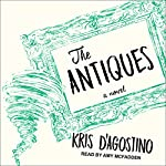 The Antiques: A Novel | Kris D'Agostino