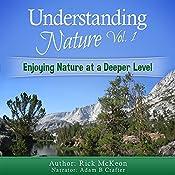 Understanding Nature Vol. 1: Enjoying Nature at a Deeper Level!   Rick McKeon