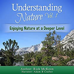 Understanding Nature Vol. 1: Enjoying Nature at a Deeper Level!