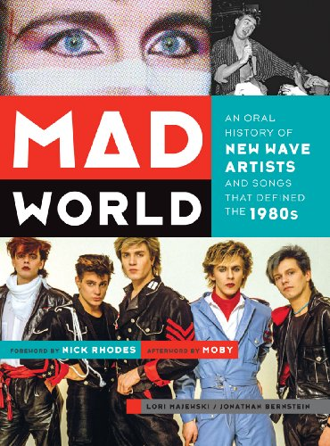 (Mad World: An Oral History of New Wave Artists and Songs That Defined the 1980s)