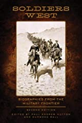 Soldiers West: Biographies from the Military Frontier Hardcover