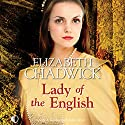 Lady of the English Audiobook by Elizabeth Chadwick Narrated by Patience Tomlinson