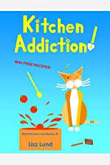 Kitchen Addiction!: Humorous Cozy Mystery - Funny Adventures of Mina Kitchen - with Recipes (Mina Kitchen Cozy Mystery Series - Book 1) Kindle Edition
