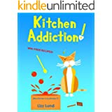 Kitchen Addiction!: Humorous Cozy Mystery - Funny Adventures of Mina Kitchen - with Recipes (Mina Kitchen Cozy Comedy Series