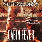Cabin Fever | Michael Bray
