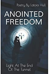 Anointed Freedom: Light at the End of the Tunnel Paperback