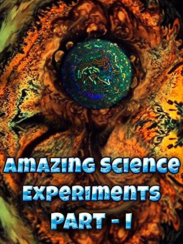 Amazing Science Experiments - Part 1