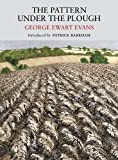 Front cover for the book The Pattern Under the Plough by George Ewart Evans