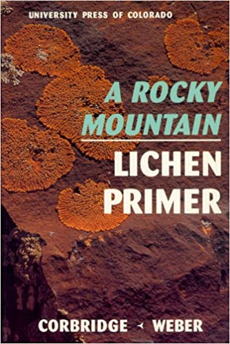 Rocky mountain lichen primer james n corbridge jr william a rocky mountain lichen primer james n corbridge jr william a weber ken c abbott 9780870814907 amazon books sciox Image collections