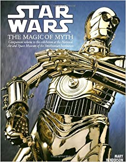 Star Wars The Magic Of Myth Companion To The Exhibition At The