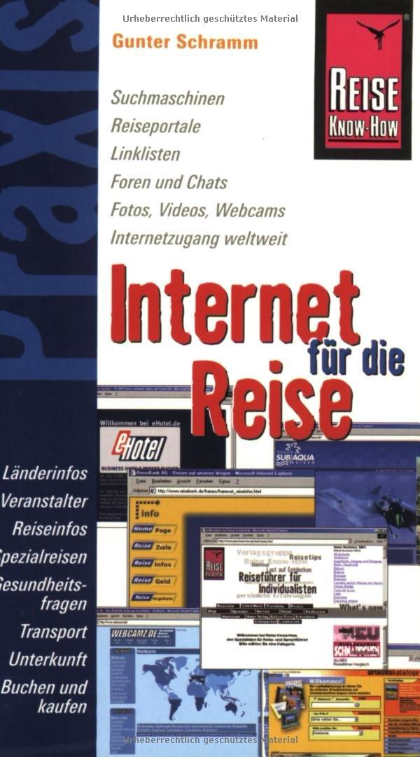 Reise Know-How Praxis: Internet für die Reise: das Internet gekonnt für Reisevorbereitung und Recherche nutzen