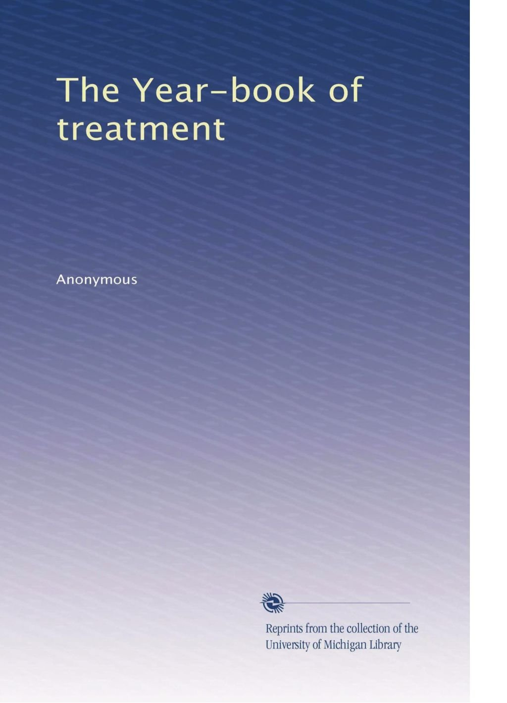 The Year-book of treatment (Volume 6) ebook