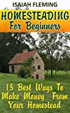Search : Homesteading For Beginners: 15 Best Ways To Make Money  From Your Homestead