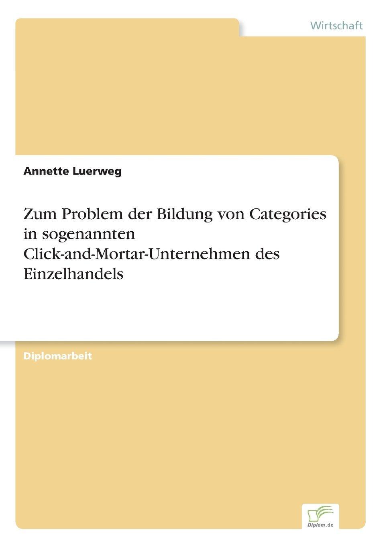 Download Zum Problem der Bildung von Categories in sogenannten Click-and-Mortar-Unternehmen des Einzelhandels (German Edition) ebook