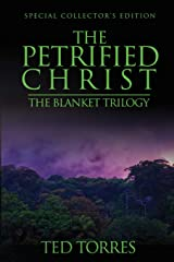 The Petrified Christ: Special Collector's Edition Paperback