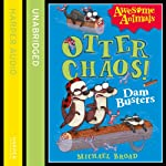 Otter Chaos: The Dambusters | Michael Broad