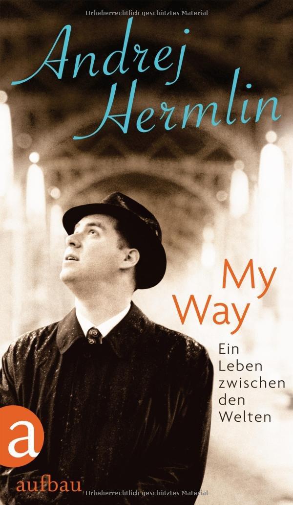 My Way: Ein Leben zwischen den Welten