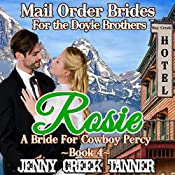 Rosie: A Bride For Cowboy Percy: Mail Order Brides for the Doyle Brothers, Book 4 | Jenny Creek Tanner
