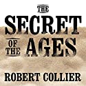 The Secret of the Ages Audiobook by Robert Collier Narrated by Sean Pratt