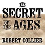 The Secret of the Ages | Robert Collier