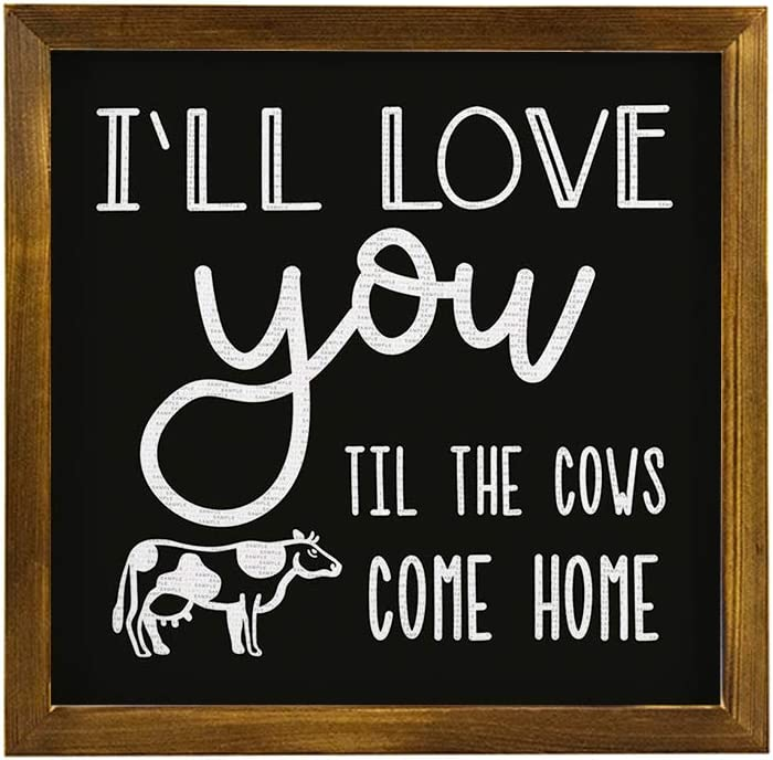 EricauBird Wood Sign, I'll Love You Til The Cows Come Home, Decorative Home Wall Art 12x12