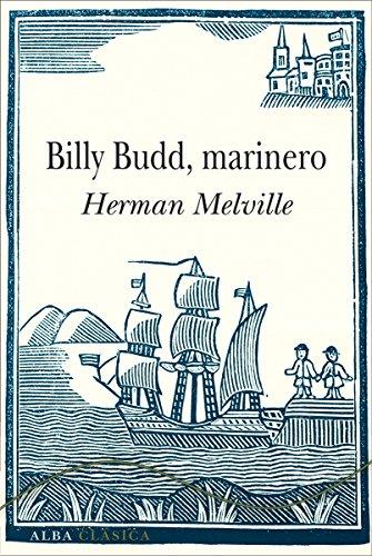 Billy Budd, marinero (Alba Clásica) (Spanish Edition) by [Melville,