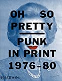 Oh so pretty : Punk in print 1976-1980