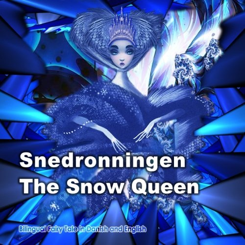 Snedronningen. The Snow Queen. Bilingual Fairy Tale in Danish and English: Dual Language Picture Book for Kids (Danish - English Edition) (Danish Edition) pdf