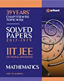 39 Years' Chapterwise Topicwise Solved Papers (2017-1979) IIT JEE Mathematics