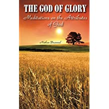 The God of Glory: Meditations on the Attributes of God