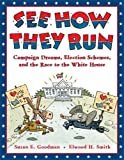 download ebook see how they run: campaign dreams, election schemes, and the race to the white house by susan e. goodman (2008-05-13) pdf epub