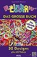 Rainbow Loom - Das große Buch