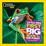 National Geographic Little Kids First Big Book of the Rain Forest (National Geographic Little Kids First Big Books)