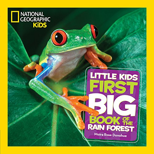 National Geographic Little Kids First Big Book of the Rain Forest (National Geographic Little Kids First Big (Poison Tree Frog)