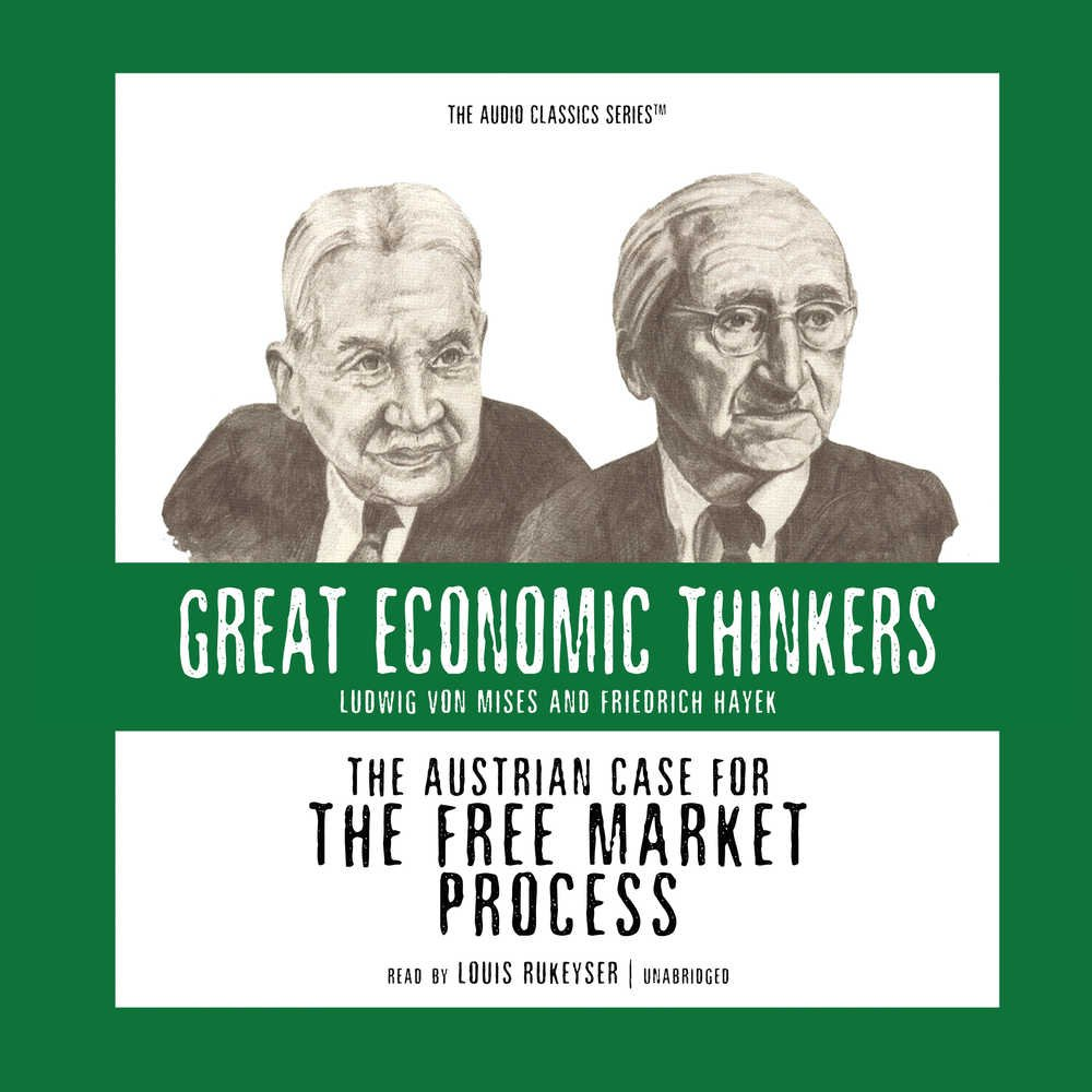 Download The Austrian Case for the Free Market Process: Ludwig Von Mises and Friedrich Hayek (The Great Economic Thinkers Series) pdf