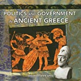 Politics and Government in Ancient Greece, Melanie Ann Apel, 0823989399
