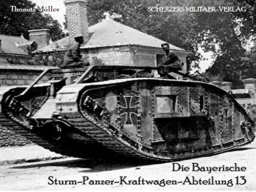 Die Bayerische Sturm-Panzer-Kraftwagen-Abteilung 13