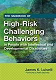 img - for The Handbook of High-Risk Challenging Behaviors in People with Intellectual and Developmental Disabilities book / textbook / text book