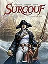 Surcouf, tome 1 : La naissance d'une légende par Surcouf