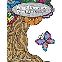 Color by Number Large Print Adult Coloring Book: Big Abstract Designs (Premium Adult Coloring Books) (Volume 5)
