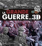 Image de La Grande Guerre en 3D : Avec une paire de lunettes 3D